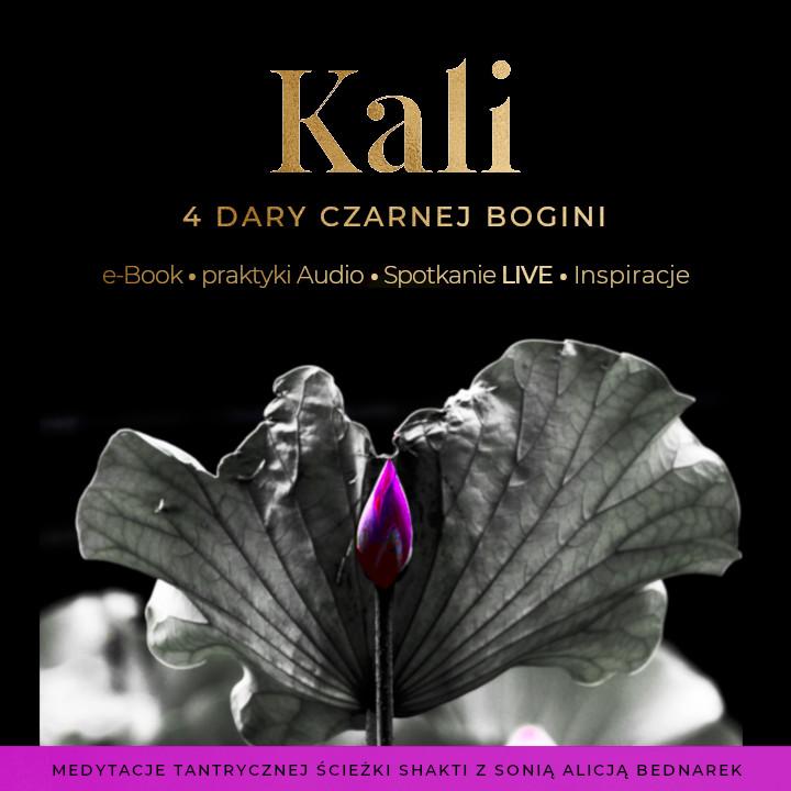 Medytacje Tantrycznej Ścieżki Shakti: KALI – 4 Dary Czarnej Bogini